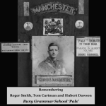Mark Hone for Tom Cartman, Roger Smith and Hubert Dawson: old boys of Bury Grammar School who served in the Manchester Pals.